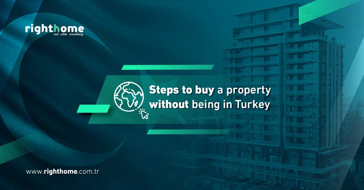 Steps to buy a property without being in Turkey