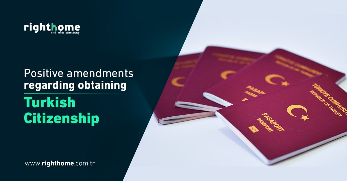 Positive amendments regarding obtaining Turkish citizenship