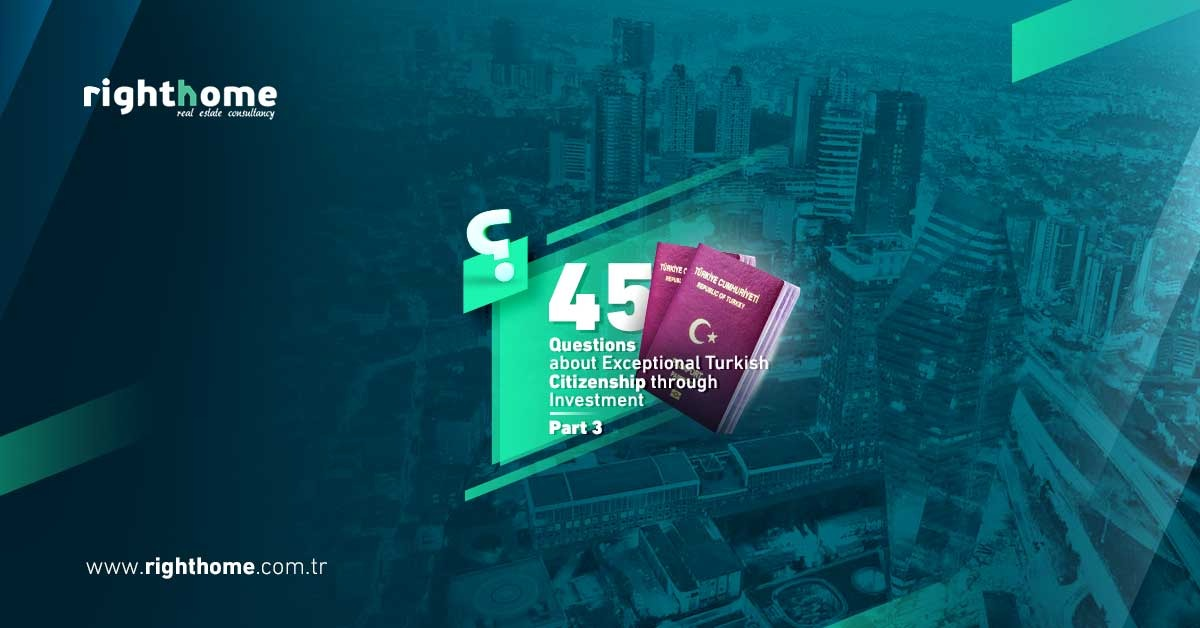 Part 3-45 Questions about Exceptional Turkish Citizenship through Investment