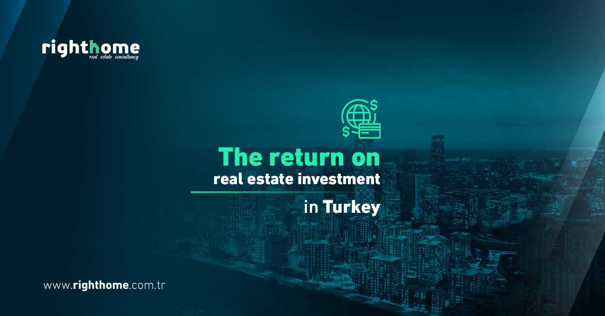 The return on real estate investment in Turkey