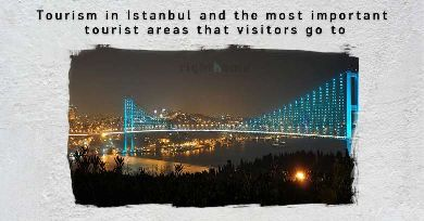 Tourism in Istanbul and the most important tourist areas that visitors go to