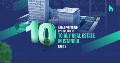 10 Areas preferred by foreigners to buy real estate in Istanbul- part 2