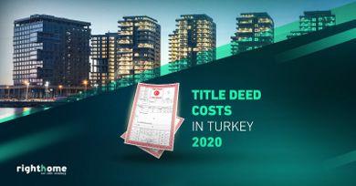 Title deed costs in Turkey 2020