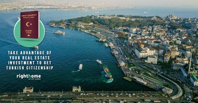 Take advantage of your real estate investment to get Turkish citizenship